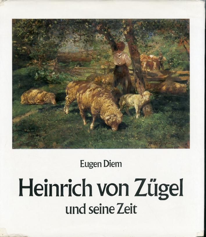 Heinrich von Zugel und seine Zeit.