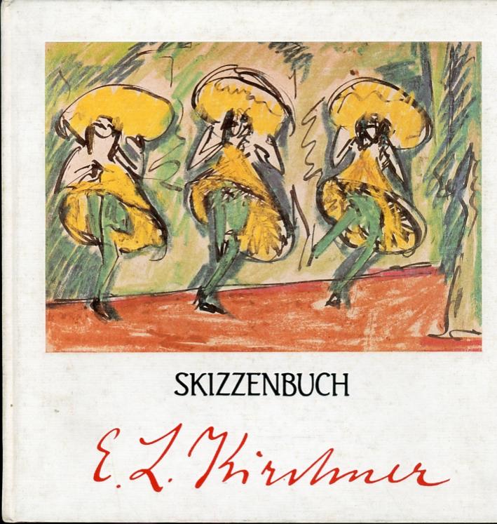 Ernst Ludwing Kirchner. Skizzenbuch aus der graphischen sammlung des museum folkwang