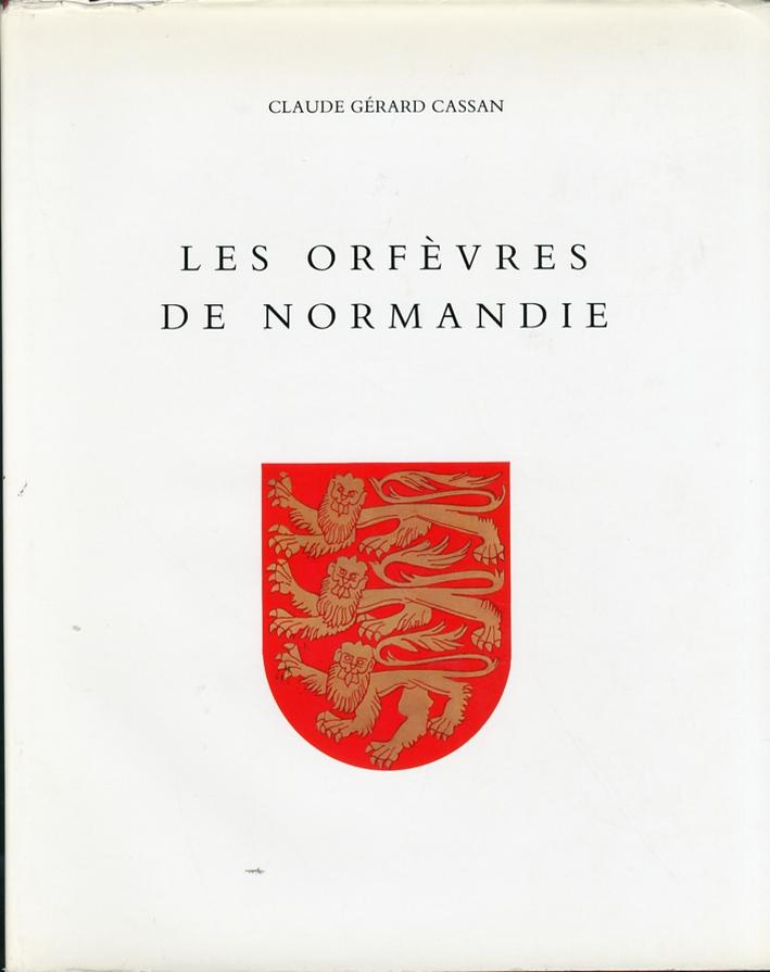 Les orfèvres de la normandie du XVI au XIX siècle et leurs poincons