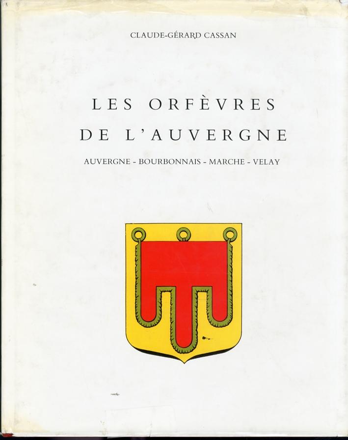 Les orfèvres de la juridiction monètaire de riom. Auvergne, Bourbonnais, Marche e Velay du XVI au XIX siècle et leurs poincons