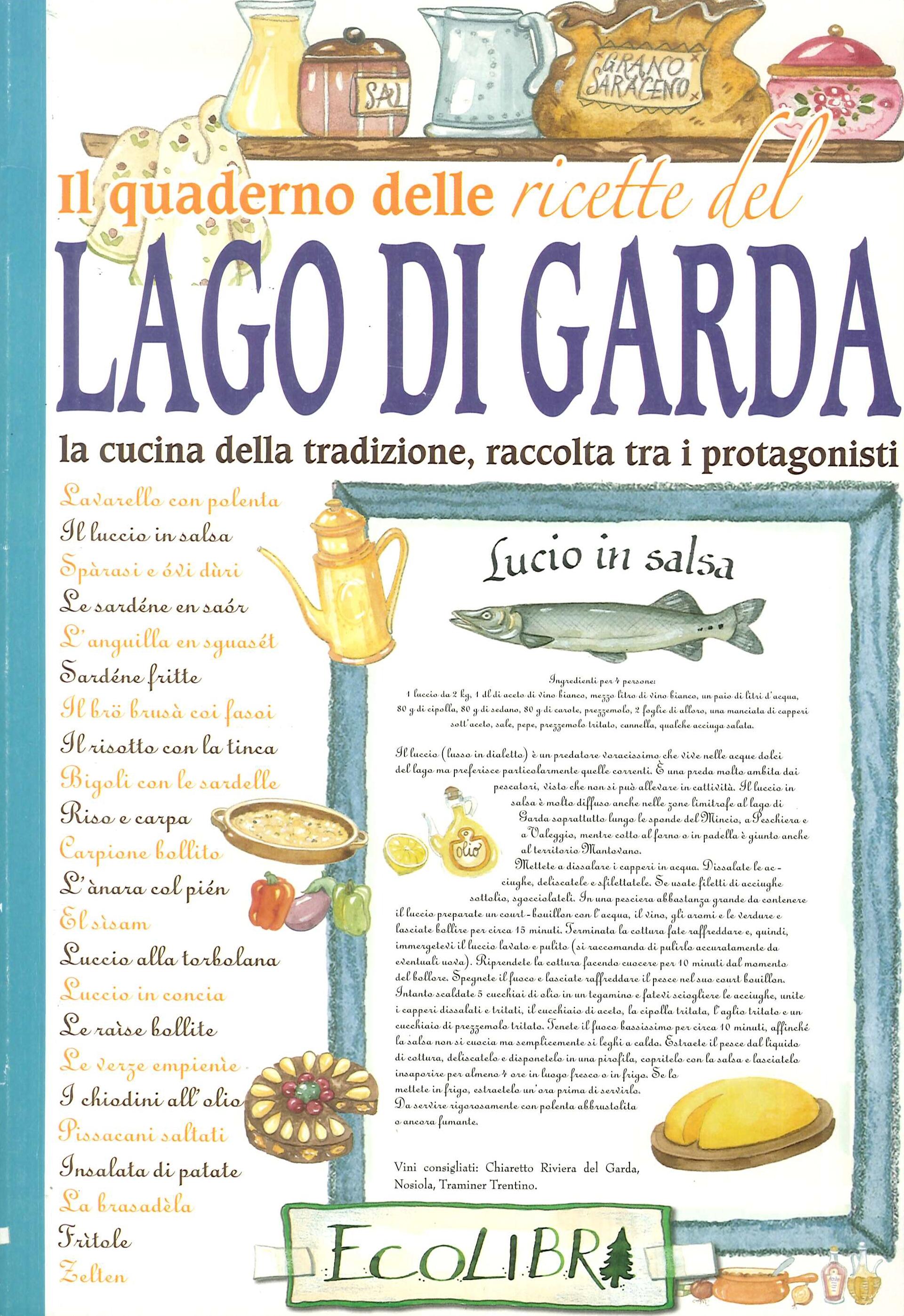 Il Quaderno Ricette del Lago di Garda. La cucina della tradizione, raccolta tra i protagonisti