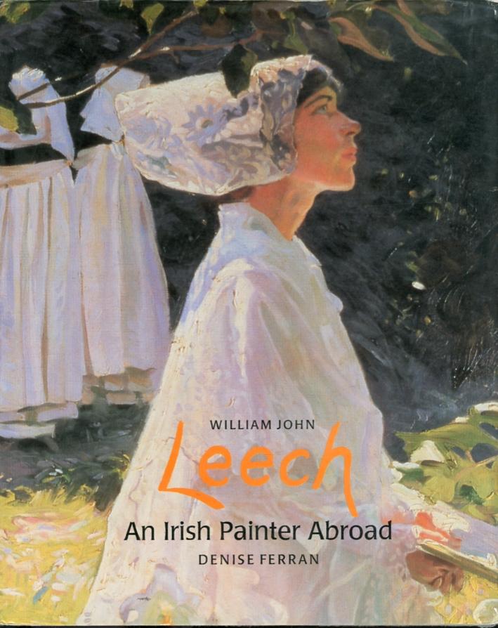 William John Leech. An Irish painter abroad