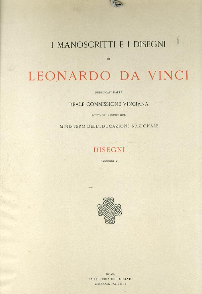 I manoscritti e i disegni di Leonardo da Vinci pubblicati dalla Reale Commissione vinciana sotto gli auspici del Ministero dell'educazione Nazionale. [Fascicolo Unico + 5 fascicoli]