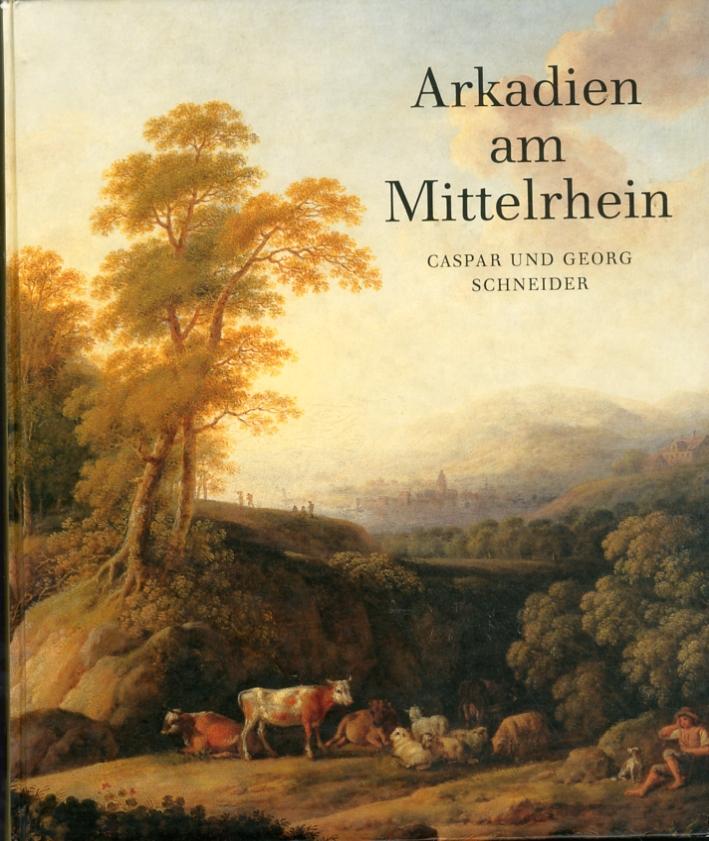 Arkadien am Mittelrhein. Caspar und Geogre Schneider.