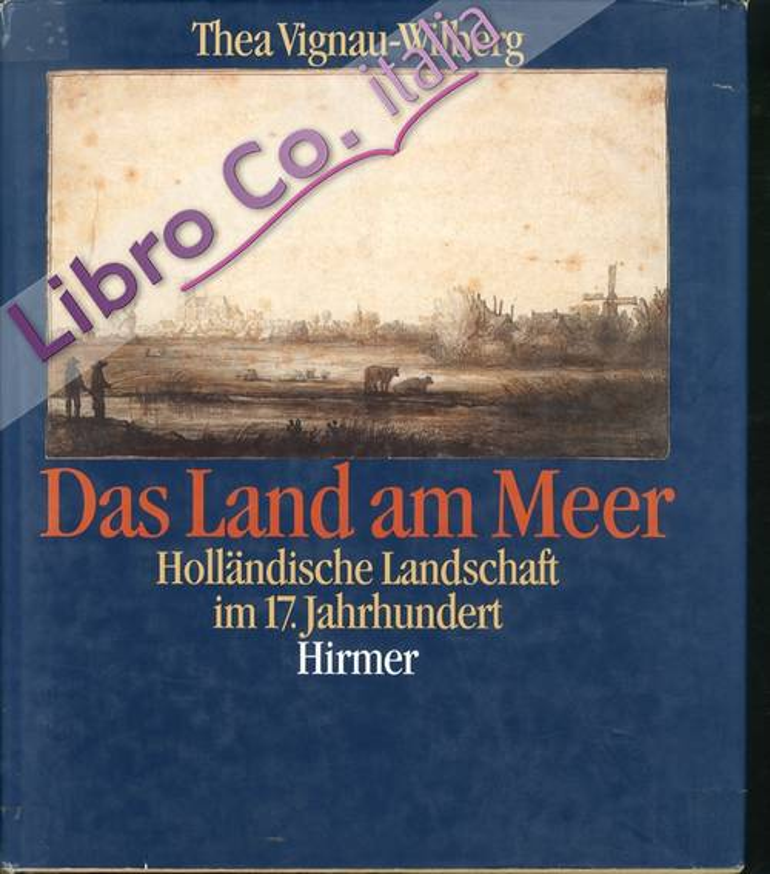 Das Land am Meer. Hollandische landschaft im 17. jahrundert