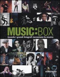 Music:box. Quando i grandi fotografi raccontano la musica. Ediz. illustrata