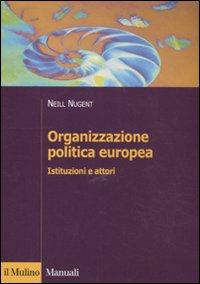 Organizzazione politica europea. Istituzioni e attori.