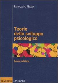 Teorie dello sviluppo psicologico.