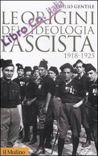 Le origini dell'ideologia fascista (1918-1925).