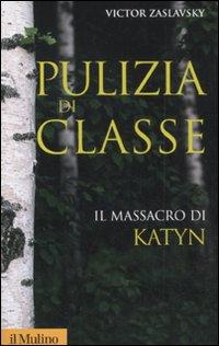 Pulizia di classe. Il massacro di Katyn