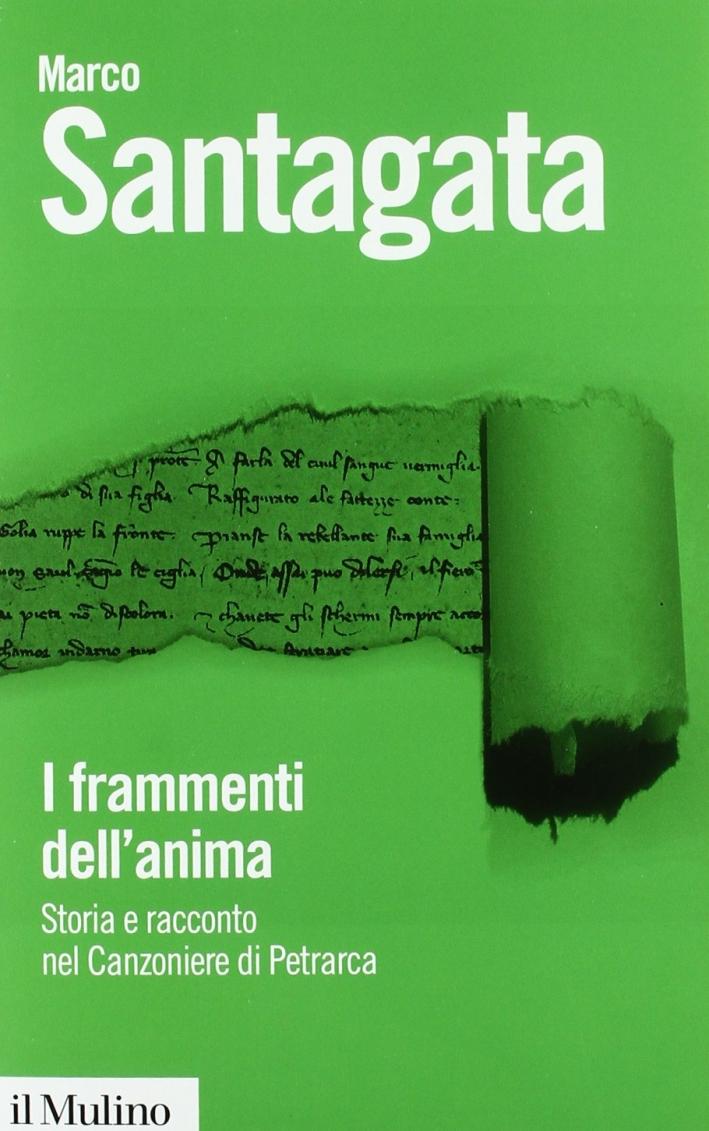 I frammenti dell'anima. Storia e racconto nel Canzoniere di Petrarca