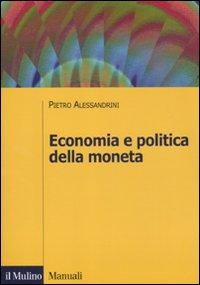 Economia e politica della moneta.