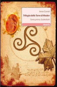 Trilogia delle terre di Meden. Vol. 1: Dubhilloth