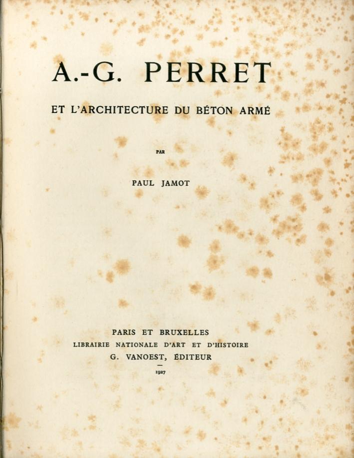 A. G. Perret et L'Architecture du Beton Arme