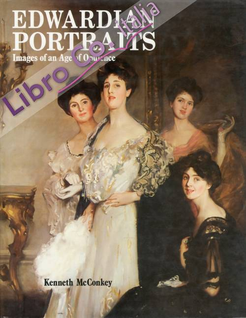Edwardian Portraits. Images of an Age of Opulence