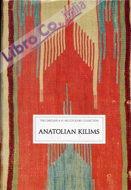 Anatolian Killims. The Caroline & H. Mccoy Jones collection