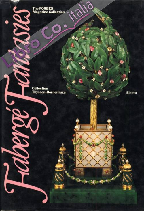 Fabergè Fantasies. The forbes magazine collection