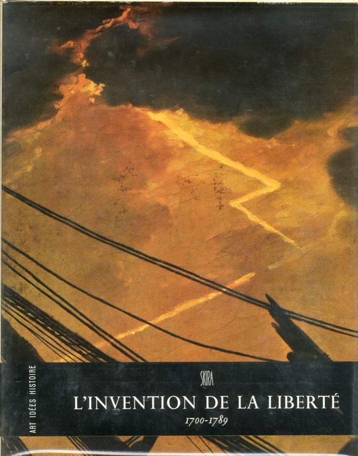 L'Invention de la Liberté 1700-1789