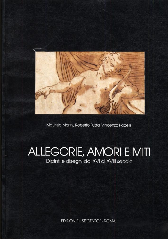 Allegorie, Amori e Miti. Dipinti e disegni dal XVI al XVIII secolo
