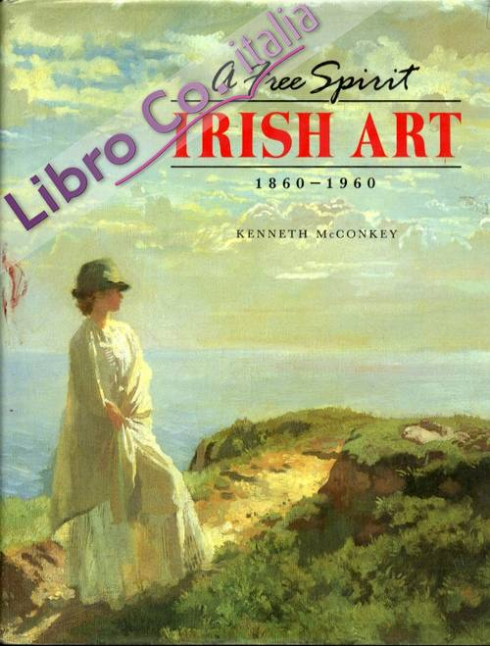 A free Spirit. Irish Art 1860-1960