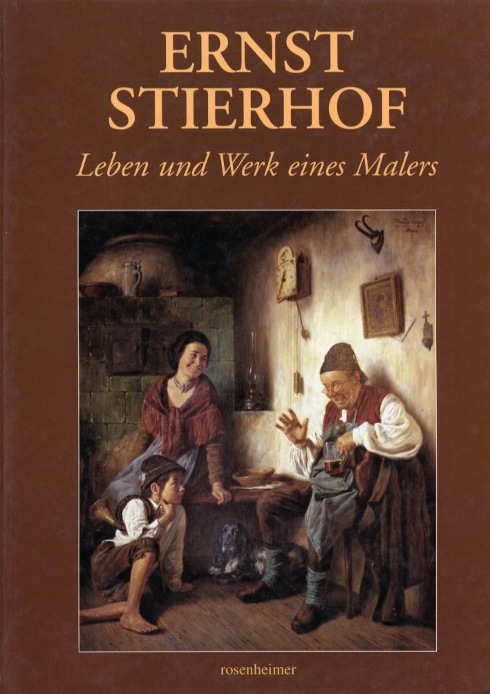 Ernst Stierhof. Leben und werk eines malers