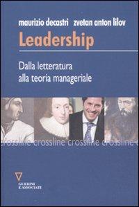 Leadership. dalla letteratura alla teoria manageriale