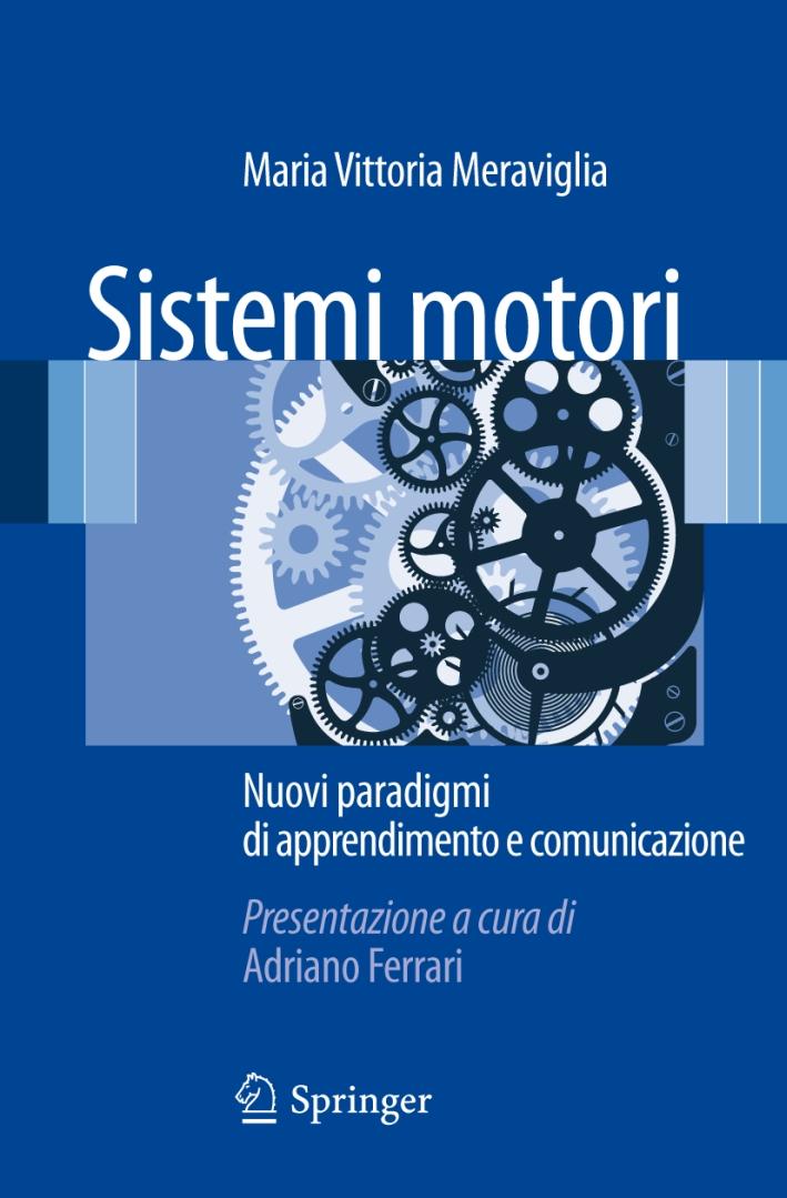 Sistemi motori. Nuovi paradigmi di apprendimento e comunicazione