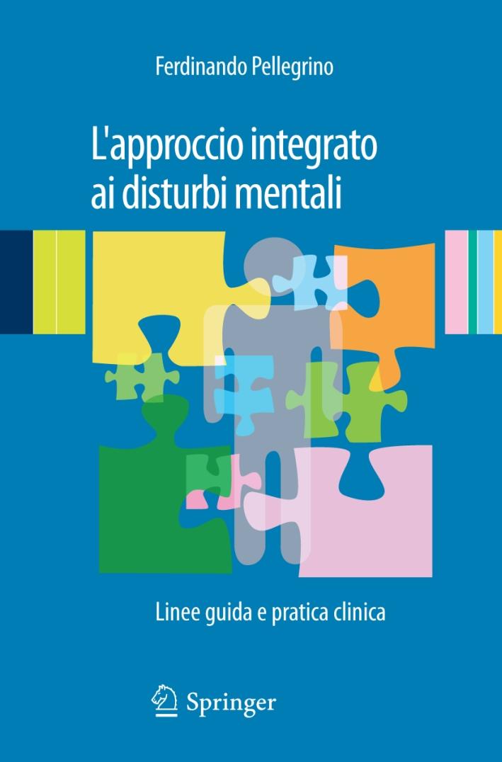 L'approccio integrato ai disturbi mentali. Linee guida e pratica clinica