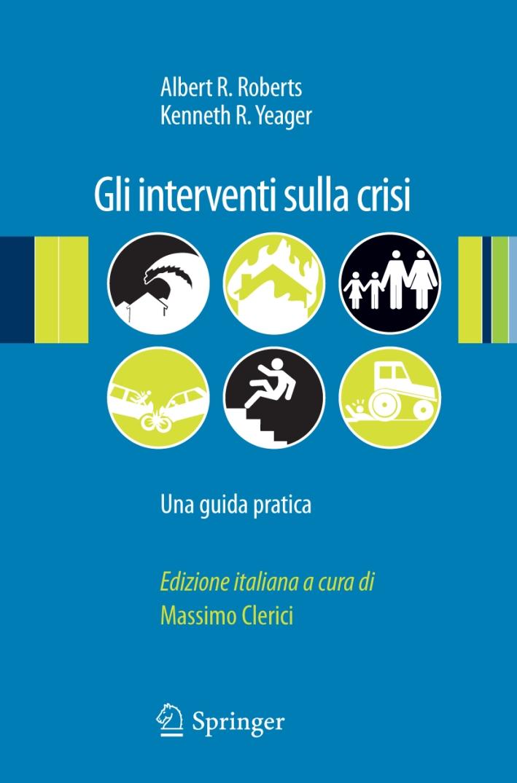 Gli interventi sulla crisi. Una guida pratica
