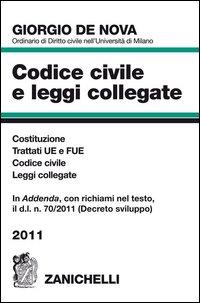 Codice Civile e Leggi Collegate 2011. Costituzione, Trattati Ue e Fue, Codice Civile, Leggi Collegate