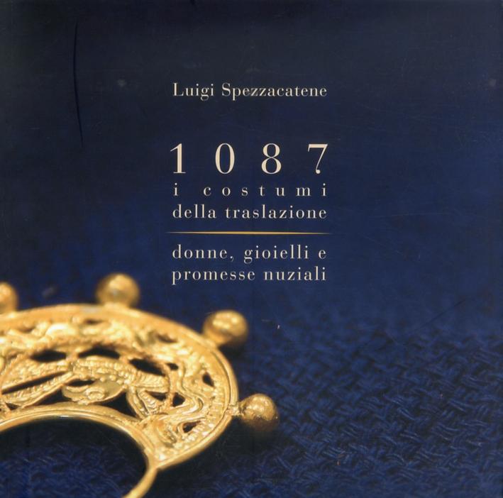 1087 i costumi della traslazione. Donne, gioielli e promesse nuziali