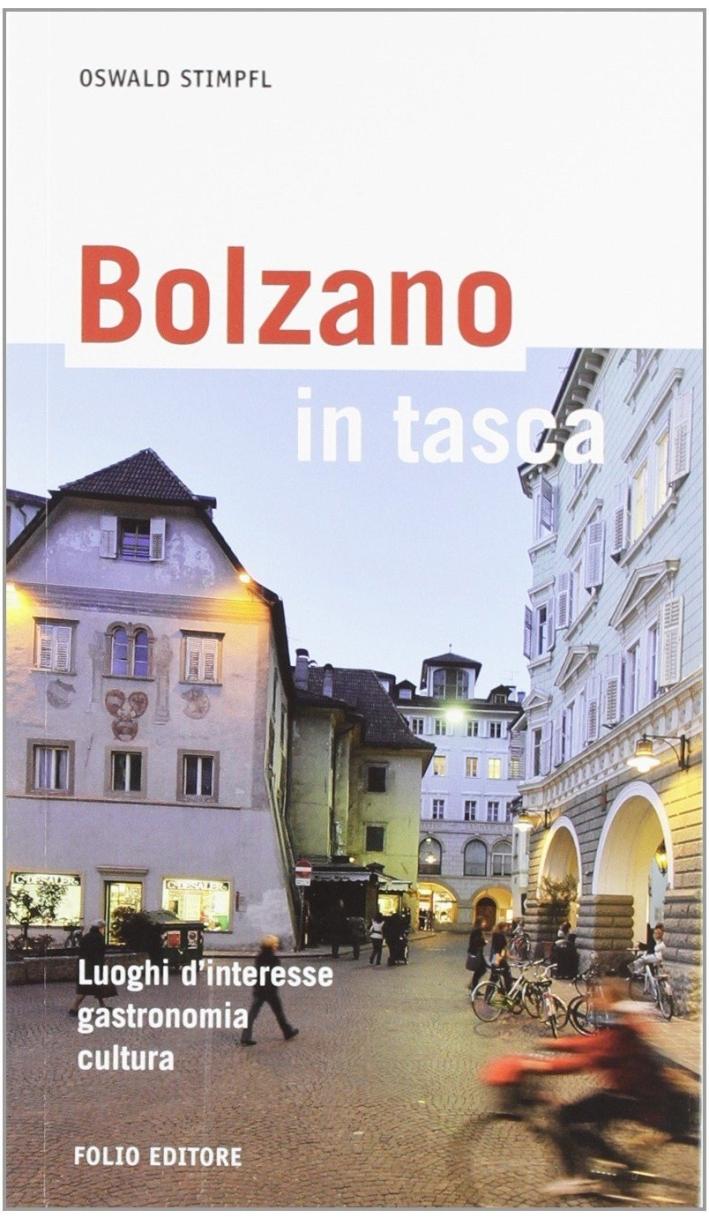 Bolzano in tasca. Luoghi d'interesse, gastronomia, cultura