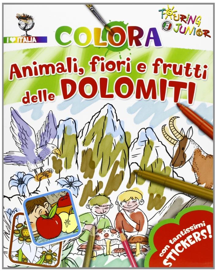 Animali fiori e frutti delle Dolomiti. Con stickers. Ediz. illustrata