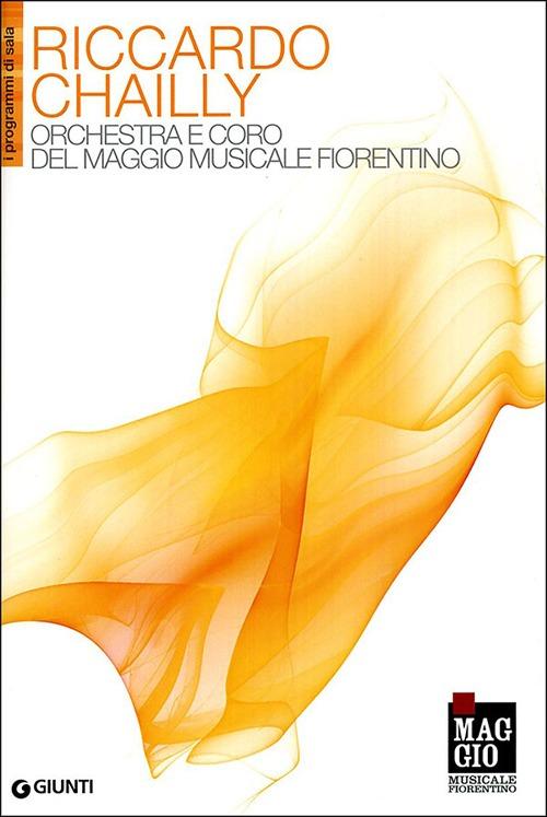Riccardo Chailly. Orchestra e coro del Maggio Musicale Fiorentino