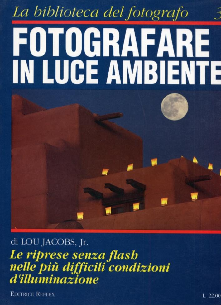 Fotografare in luce ambiente. Marzo-Maggio 1993, anno 2, numero 3