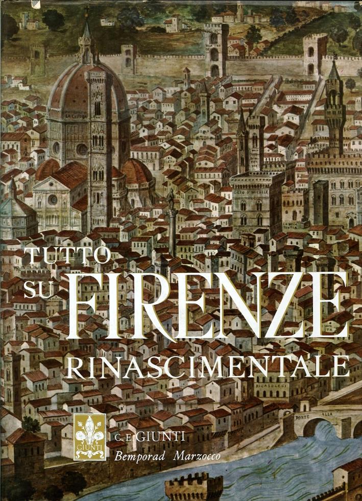 Tutto Su Firenze Rinascimentale. Panorama di una Civiltà