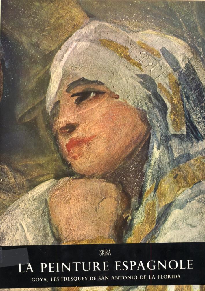 Goya. Les freques de San Antonio de la Florida a Madrid
