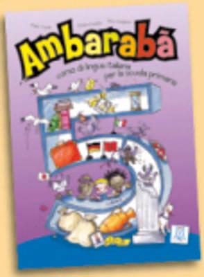 Ambaraba' 5. (Libro dello Studente)