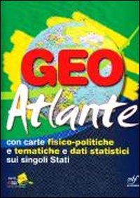 Geo atlante. Con carte fisico-politiche e tematiche e dati statistici sui singoli Stati