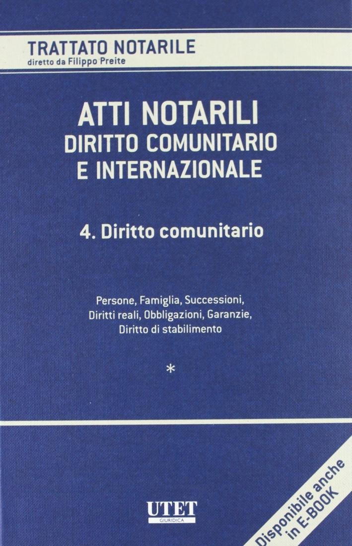 Atti notarili. Diritto comunitario e internazionale. Vol. 4: Diritto comunitario
