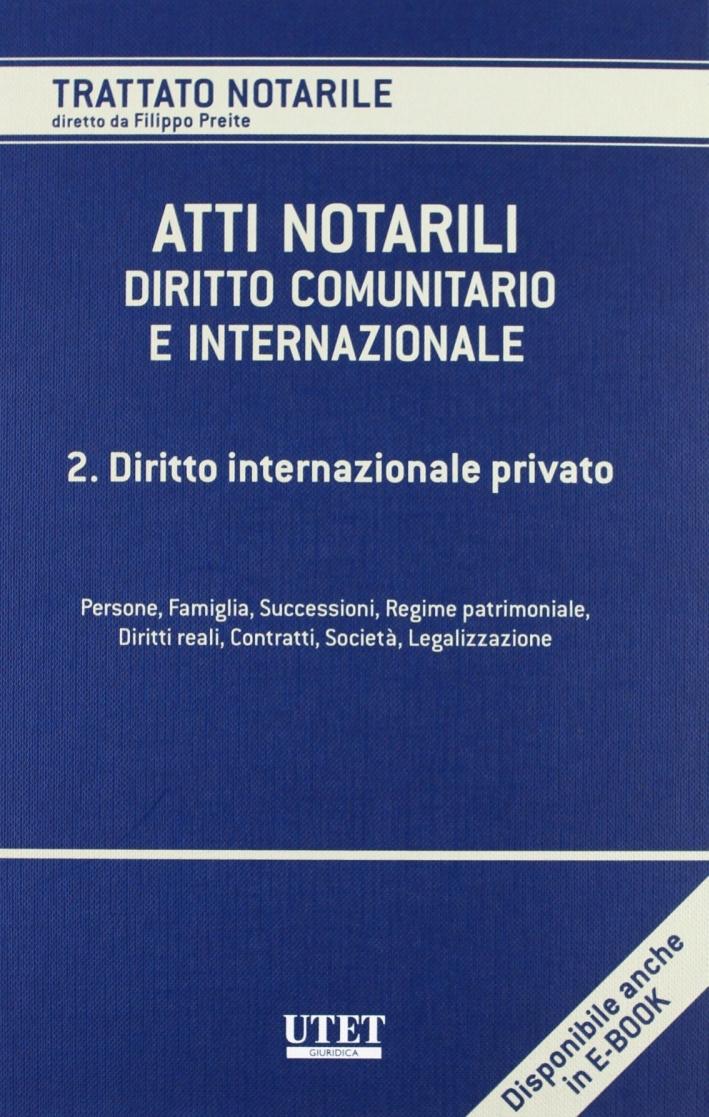 Atti notarili. Diritto comunitario e internazionale. Vol. 2: Diritto internazionale privato