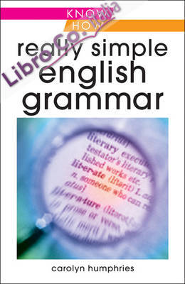 Really Simple English Grammar, Know How