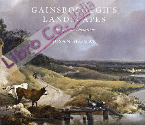Gainsborough's Landscapes. Themes and Variations