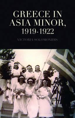 Greece in Asia Minor, 1919 - 1922