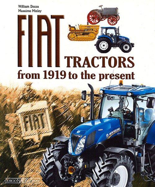 Fiat Tractors from 1919 to the present. Ediz. illustrata