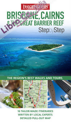 Brisbane, Cairns and Great Barrier Reef Insight Step by Step Guide