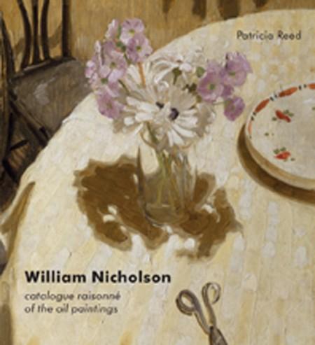 William Nicholson. A Catalogue Raisonné of the Oil Paintings