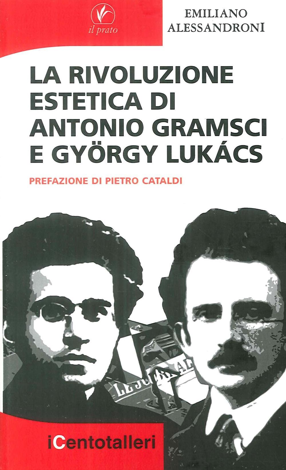 La rivoluzione estetica di Antonio Gramsci e György Lukács