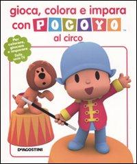 Gioca, colora e impara con Pocoyo al circo. Ediz. illustrata