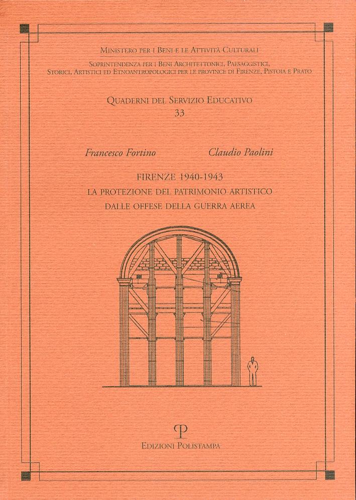 Firenze 1940-1943. La protezione del patrimonio artistico dalle offese della guerra aerea